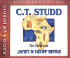 C. T. Studd - No Retreat (Unabridged, CDS) (Christian Heroes Then & Now Audio Series)