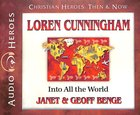 Loren Cunningham - Into All the World (Unabridged, 5 CDS) (Christian Heroes Then & Now Audio Series)