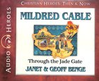 Mildred Cable - Through the Jade Gate (Unabridged, 5 CDS) (Christian Heroes Then & Now Audio Series)