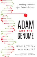 Adam and the Genome: Reading Scripture After Genetic Science