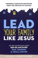 Lead Your Family Like Jesus Paperback