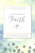 Becoming a Woman of Faith (Becoming A Woman Bible Studies Series) Paperback