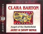 Clara Barton - Courage Under Fire (Unabridged, 5 CDS) (Heroes Of History Series)