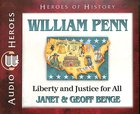 William Penn - Liberty & Justice For All (Unabridged, 5 CDS) (Heroes Of History Series)