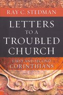 Letters to a Troubled Church: First and Second Corinthians Paperback