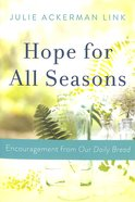 Hope For All Seasons: Encouragement From Our Daily Bread Paperback