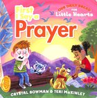 First I Say a Prayer (Our Daily Bread For Little Hearts Series)