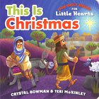 This is Christmas (Our Daily Bread For Little Hearts Series)
