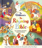 The Children's Rhyming Bible: Enjoy 34 Popular Bible Stories Retold With a Bouncing Beat and Read-Aloud Rhyme! Hardback