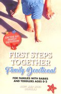 First Steps Together Family Devotional: For Families With Babies and Toddlers Ages 0-2 Paperback
