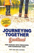 Journeying Together Family Devotional For Families With Preschool and Elementary Kids Paperback