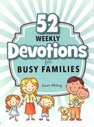 52 Weekly Devotionals For Busy Families Paperback
