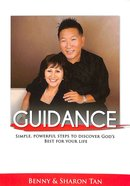 Guidance: Simple Powerful Steps to Discover God's Best For Your Life Paperback