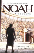 Noah - Man of Resolve (#02 in The Remnant Trilogy Series) Paperback