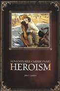 Adventures of Missionary Heroism Paperback