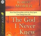 The God I Never Knew (Unabridged, 5 Cds) CD