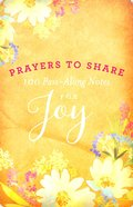 Prayers to Share: 100 Pass-Along Notes For Joy Paperback