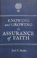Knowing and Growing in Assurance of Faith Paperback