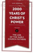 2,000 Years of Christ's Power #01: The Age of the Early Church Fathers