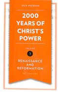 2,000 Years of Christ's Power #03: Renaissance and Reformation Hardback