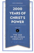 2,000 Years of Christ's Power #04: The Age of Religious Conflict