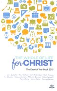 Keswick Yearbook 2015: The Whole of Life For Christ Paperback