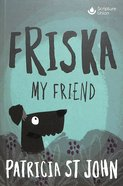 Friska My Friend (Classics For A New Generation Series) Paperback