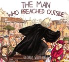 The Man Who Preached Outside: George Whitefield Board Book
