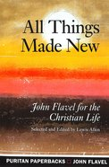 All Things Made New (Puritan Paperbacks Series)