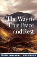 The Way to True Peace and Rest (Puritan Paperbacks Series) Paperback