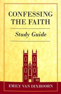Confessing the Faith (Study Guide) Paperback