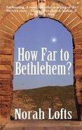 How Far to Bethlehem? Paperback