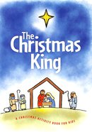 The Christmas King: A Christmas Activity Book For Kids Paperback