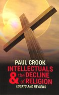 Intellectuals and the Decline of Religion: Essays and Reviews Paperback