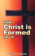 How Christ is Formed in Us Paperback
