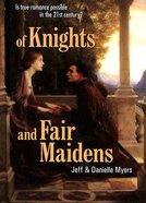 Of Knights and Fair Maidens Hardback