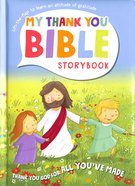 All You've Made (My Thank You Bible Storybook Series) Board Book