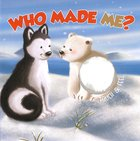 Touch and Feel: Who Made Me? Hardback