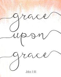 Poster Small: Grace Upon Grace (John 1:16)
