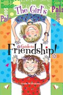 The Girl's Guide to Friendship Paperback