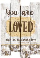 Mdf Stagger Sign Wall Art: You Are Loved