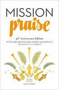 Complete Mission Praise (Words Only) (30th Anniversary Large Print Edition) Paperback