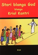 God's Story For the Outback (Kriol)