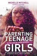 Parenting Teenage Girls in the Age of a New Normal Paperback