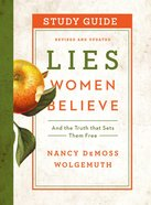 Lies Women Believe: And the Truth That Sets Them Free (Study Guide) Paperback