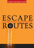Escape Routes: For People Who Feel Trapped in Life's Hells Paperback