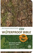 ESV Waterproof Bible New Testament Psalms and Proverbs Bark/ Camo (Black Letter Edition) Waterproof