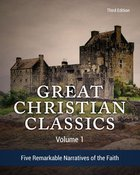 Great Christian Classics: Five Remarkable Narratives of the Faith (Vol 1) Hardback