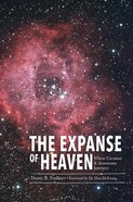 The Expanse of Heaven: Where Creation and Astronomy Intersect Hardback