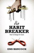 The Habit Breaker Paperback